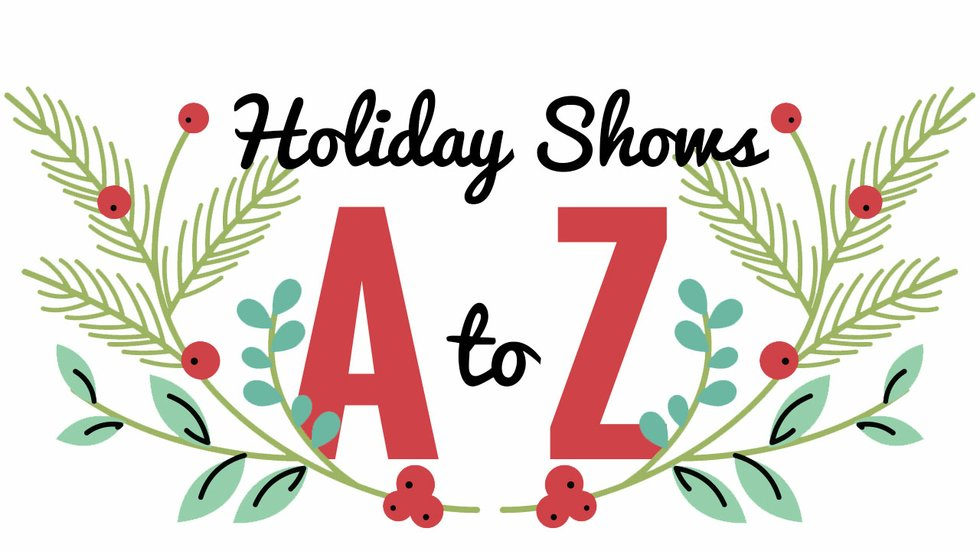 Holiday Shows A to Z